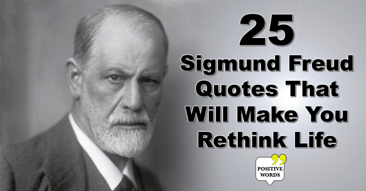 25 Sigmund Freud Quotes That Will Make You Rethink Life
